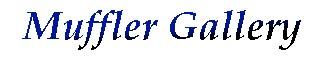 Banner Reads: Muffler Gallery